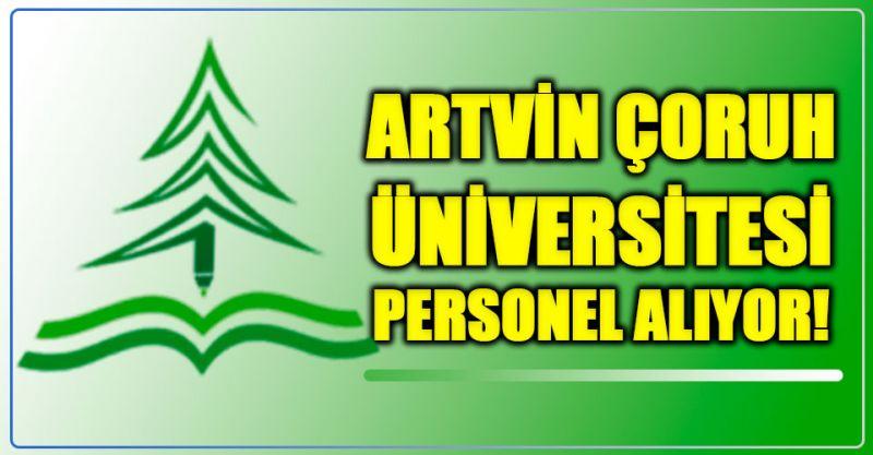 Artvin Çoruh Üniversitesi Personel Alımı Yapıyor! İşte Detaylar...