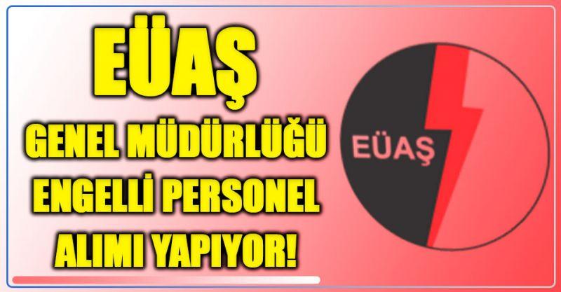 EÜAŞ Genel Müdürlüğü Engelli Personel Alımı Yapıyor!