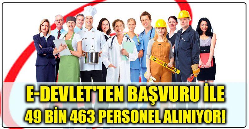 E-Devlet'ten Başvuru ile 49 Bin 463 Personel Alınıyor!
