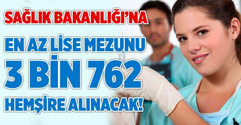 Sağlık Bakanlığı'na En Az Lise Mezunu 3 Bin 762 hemşire alımı yapılacak!