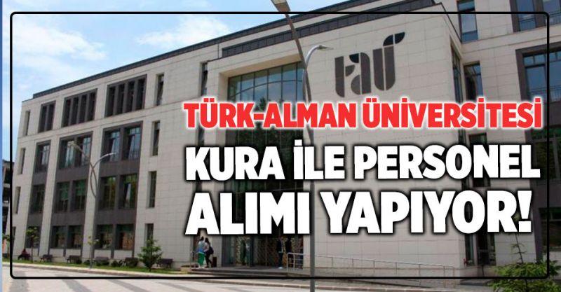 Türk-Alman Üniversitesi Kura ile Personel Alımı Yapacak!