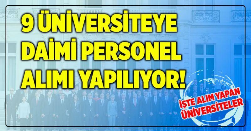 9 Üniversiteye Daimi Personel Alımı Yapılıyor! İşte Alım Yapan Üniversiteler...