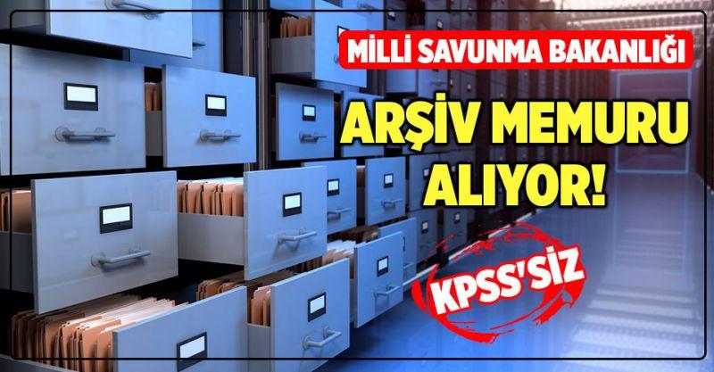 MSB, KPSS'siz Arşiv Memuru Alıyor!