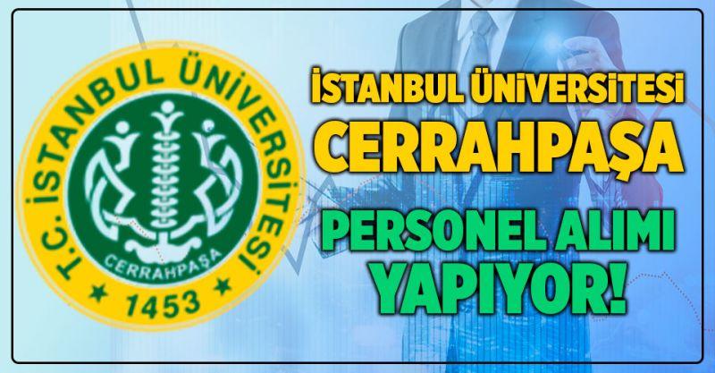 İstanbul Üniversitesi- Cerrahpaşa Personel Alımı Yapıyor!
