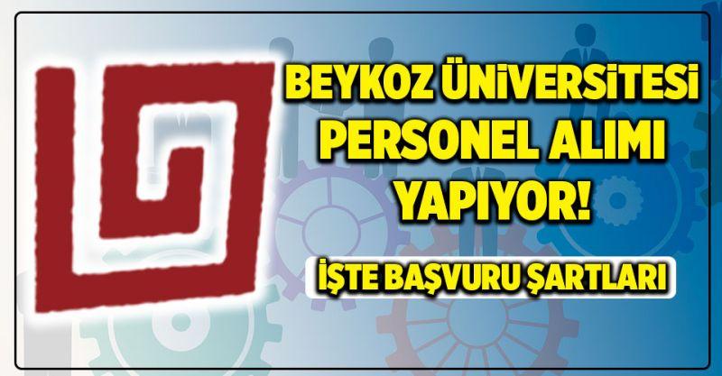 Beykoz Üniversitesi Personel alımı Yapıyor! İşte Başvuru Şartları...