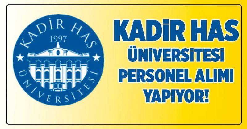 Kadir Has Üniversitesi personel alımı yapıyor! İşte detaylar...
