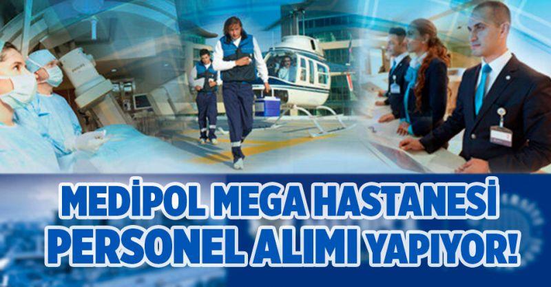 Medipol Mega hastanesi Personel Alımı yapıyor!