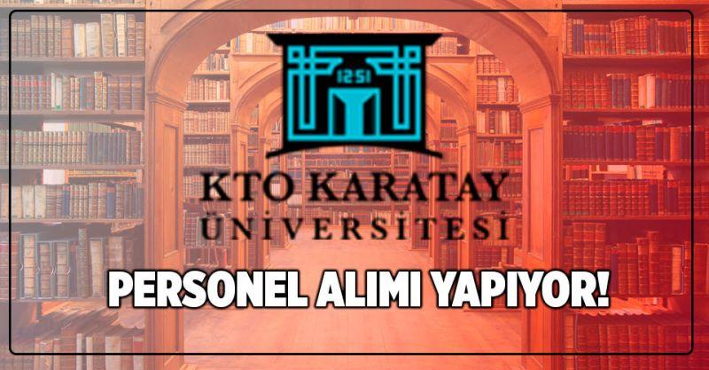 KTO Karatay Üniversitesi Personel Alımı Yapıyor! İşte Detaylar