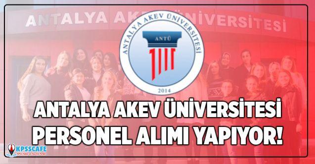 Antalya AKEV Üniversitesi personel alımı yapıyor! İşte detaylar