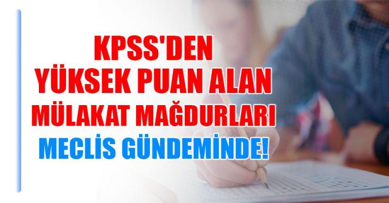 KPSS'den Yüksek Puan Alan Mülakat Mağdurları Meclis Gündeminde!