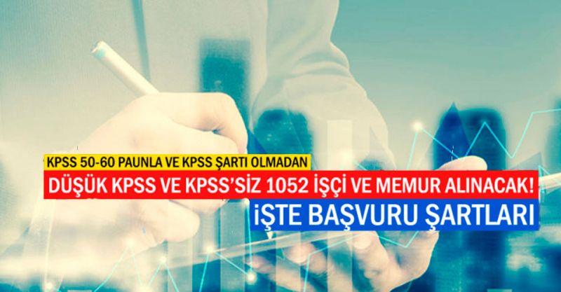 Düşük KPSS ve KPSS'siz 1052 İşçi ve Memur Alınacak! İşte Başvuru Şartları...