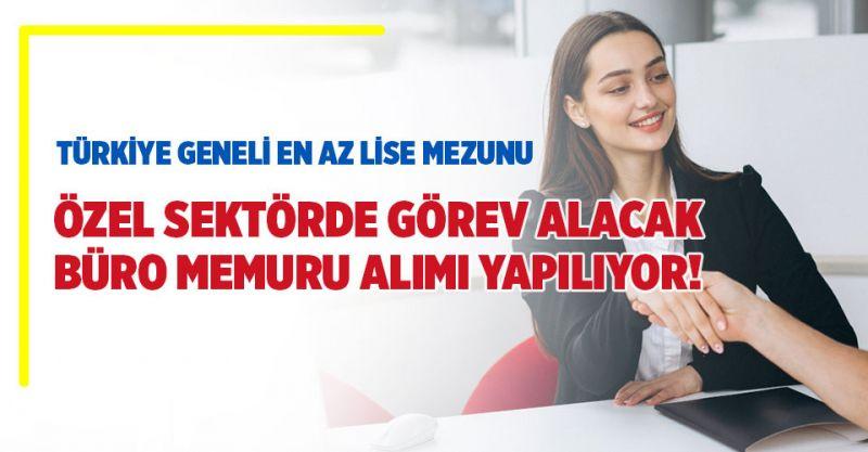 Türkiye Geneli Büro Memuru Alımı Yapılıyor!