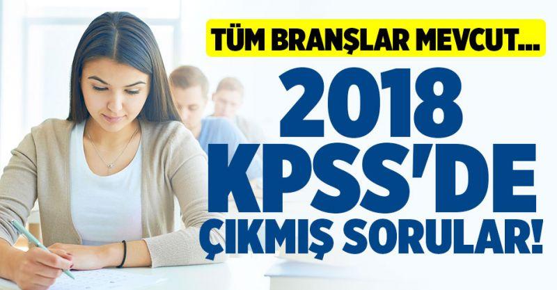 2018 KPSS'de Çıkmış Sorular! Tüm Branşlar Mevcut...