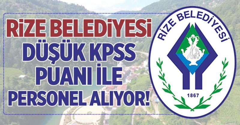 Rize Belediyesi Düşük KPSS Puanı İle Personel Alıyor!