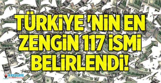 Türkiye 'nin En Zengin 117 İsmi Belirlendi!