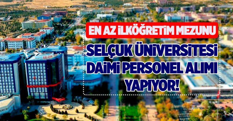 Selçuk Üniversitesi Daimi Personel Alımı Yapıyor!