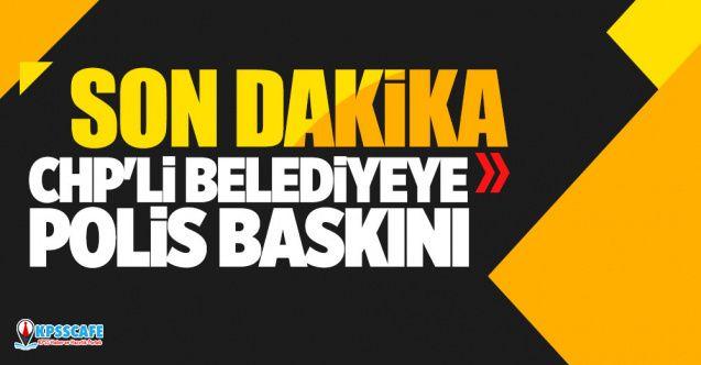 Polis CHP'li Belediyeye Baskın Verdi!