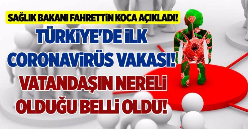 Bakan Açıkladı! Türkiye'de ilk Coronavirüs vakası! Vatandaşın Hangi İlde Olduğu Belli Oldu!