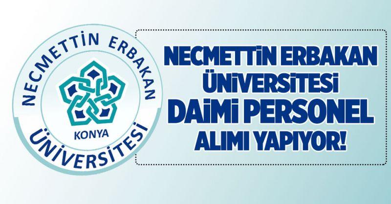 Necmettin Erbakan Üniversitesi Daimi Personel Alımı Yapıyor!