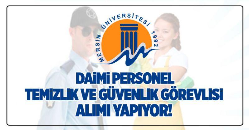 Mersin Üniversitesi Daimi Personel Alımı Yapıyor! Temizlik ve Güvenlik...