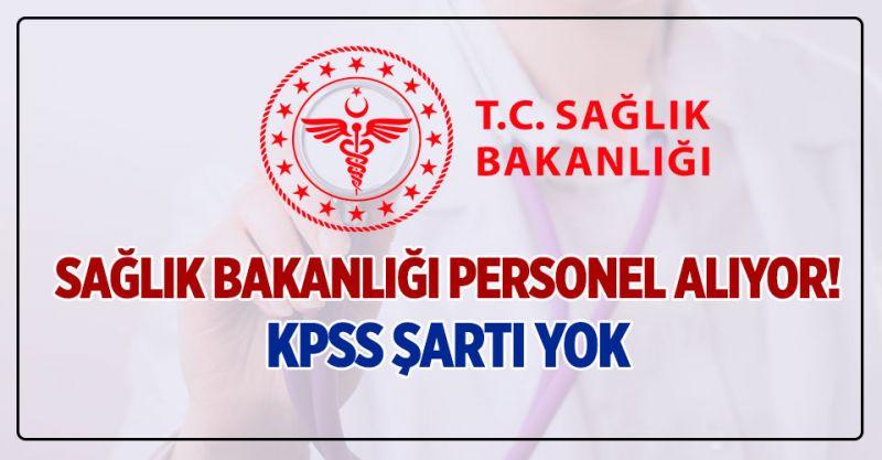 Bakanlık KPSS Şartsız Personel Alıyor! İşte Başvuru Şartları ve Kadrolar