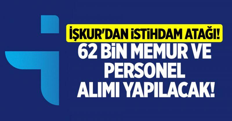 İŞKUR'dan 62 Bin Memur ve Personel Alımı Yapılacak