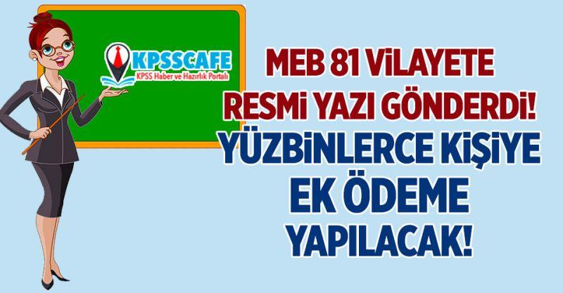 Öğretmenlere Ek Ödeme! MEB 81 Vilayete Resmi Yazı Gönderdi!