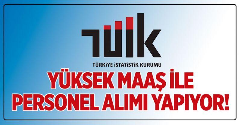 Türkiye İstatistik Kurumu Yüksek Maaş İle Personel Alımı Yapıyor!