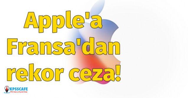 Amerikan şirketi Apple'a Fransa'dan rekor ceza