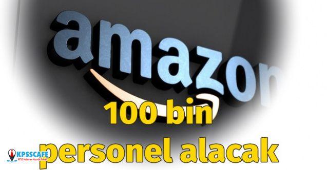 Amazon, 100 bin yeni personel alacak!