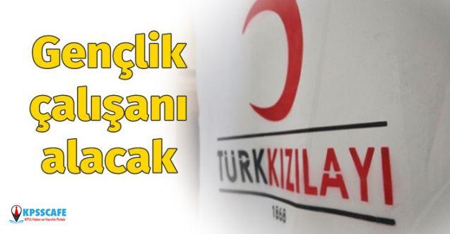 Türk Kızılayı Türkiye genelinden gençlik çalışanı personel alımı yapacak! Başvuru şartları nedir?