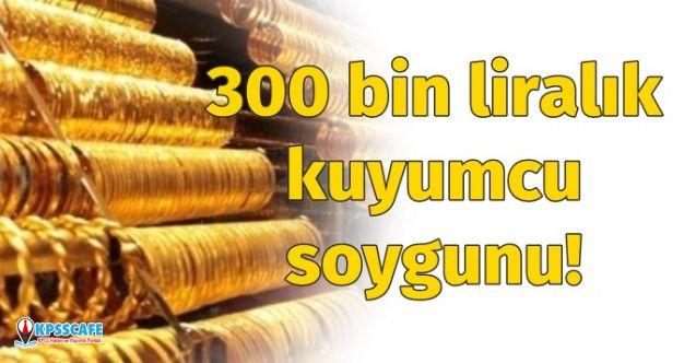 Maltepe'de 300 bin liralık kuyumcu soygunu!