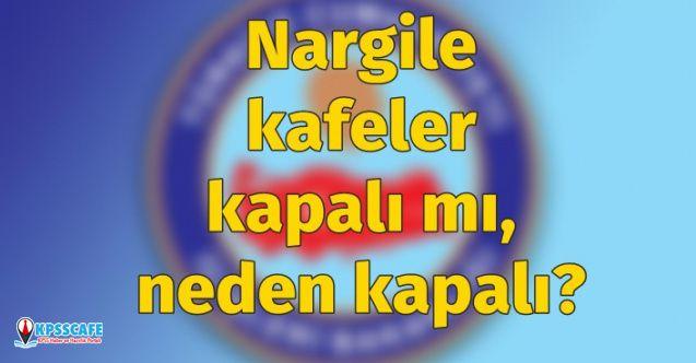 Nargile kafeler 21 Mart 2020'de açık mı kapalı mı?