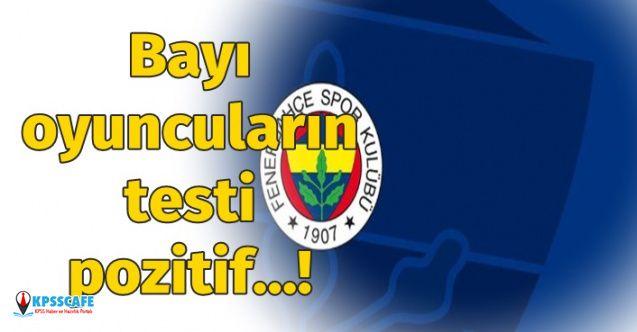 Fenerbahçe Spor Kulübü Açıkladı: Bazı Oyuncularımızın Testleri Pozitif Çıktı!