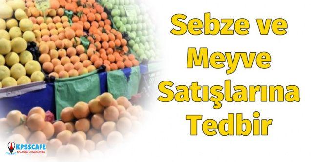 Sebze ve Meyve Satışları ile ilgili Tedbir Alınacak