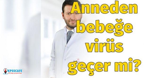 Doktor Ali Gürsoy Açıkladı: Anneden bebeğe koronavirüs geçer mi?