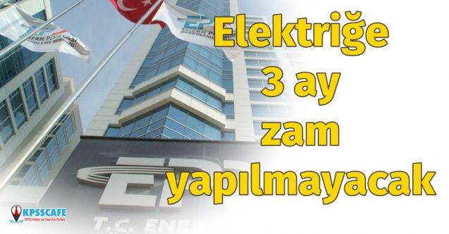 EPDK Başkanı Yılmaz; Elektriğe 3 Ay Zam Yapılmayacak