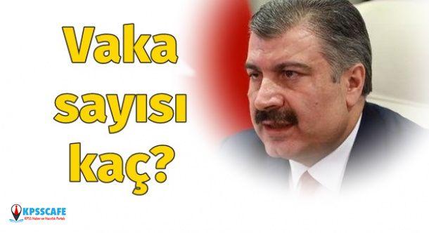 Sağlık Bakanı Fahrettin Koca Açıkladı: Toplam Vaka Sayısı Kaç?