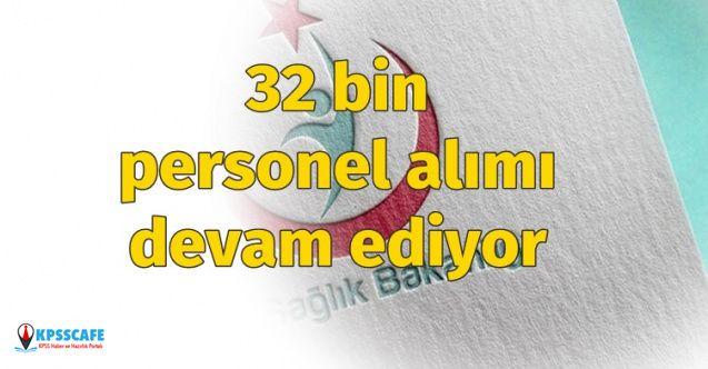 Sağlık Bakanlığı 32 Bin Personel Alımı için Başvurular Devam Ediyor