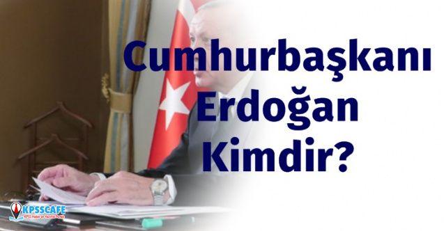 Cumhurbaşkanı Recep Tayyip Erdoğan Kimdir, Nerelidir ve Kaç Çocuğu Vardır?