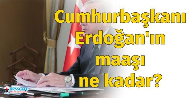 Cumhurbaşkanı Maaşı Ne Kadar? Başkan Erdoğan'ın 2020 Maaşı Ne Kadar?