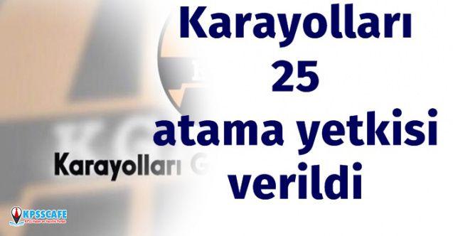 Karayolları Genel Müdürlüğüne 25 Atama Yetkisi Verildi