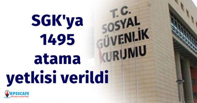 SGK'ya 1495 atama izni verildi