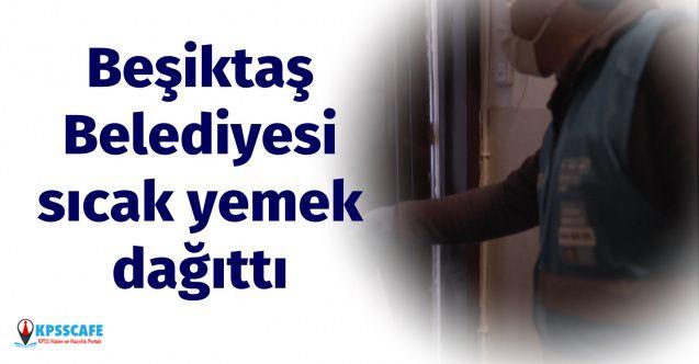 Beşiktaş Belediyesi Sosyal izolasyondakilere Sıcak Yemek Servisi Yaptı