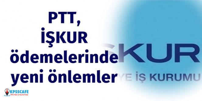 PTT, İŞKUR Ödemelerinde Yeni Önlemleri Açıkladı