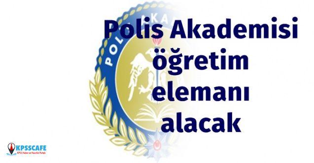 Polis Akademisi Öğretim Elemanı Alacak