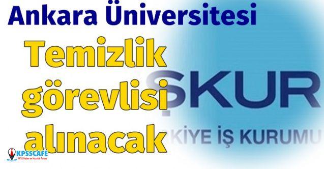 Ankara Üniversitesi İŞKUR'dan Temizlik Görevlisi Alacak