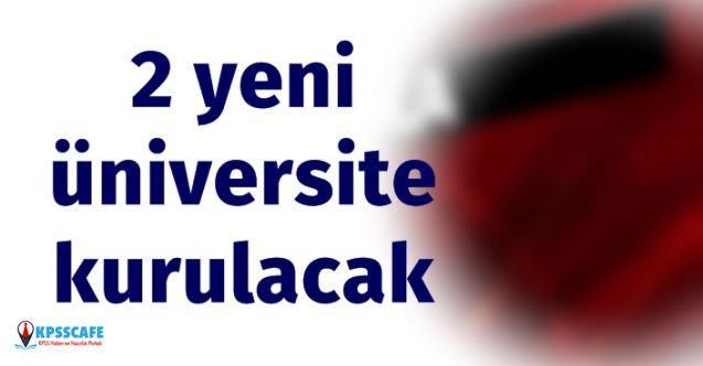 İki Yeni Üniversite Kuruluyor