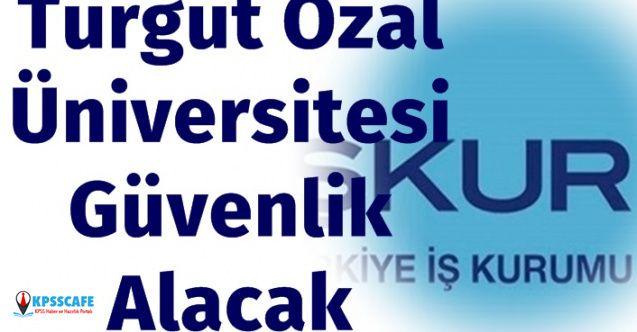 Turgut Özal Üniversitesi Güvenlik Görevlisi Alacak