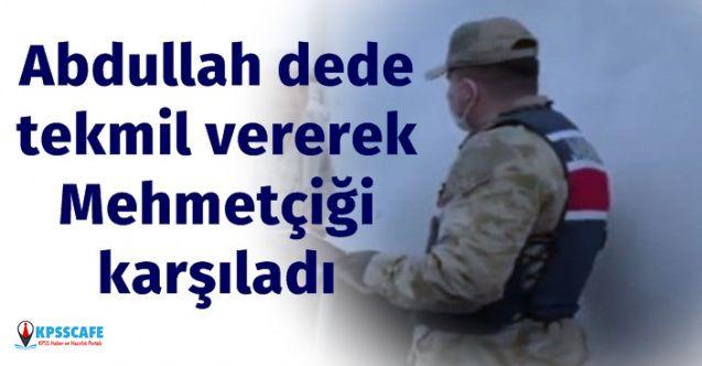 Abdullah Dede Mehmetçiği Tekmil Vererek Karşıladı